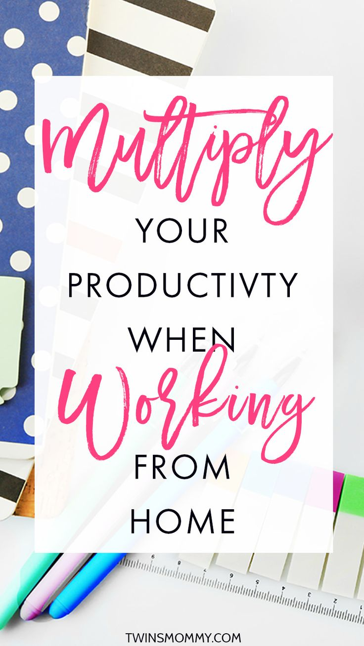 How to Multiply Your Productivity When You Work From Home