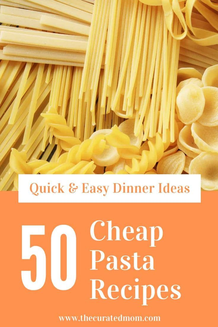 50 Cheap Pasta Recipes To Easily Feed Your Whole Family The Curated Mom Cheap Pasta Recipes Easy Dinner Dinner Recipes Crockpot