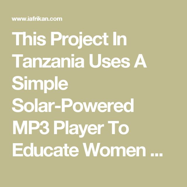 This Project In Tanzania Uses A Simple Solar-Powered MP3 Player To Educate Women Who Can't Read About Health Issues