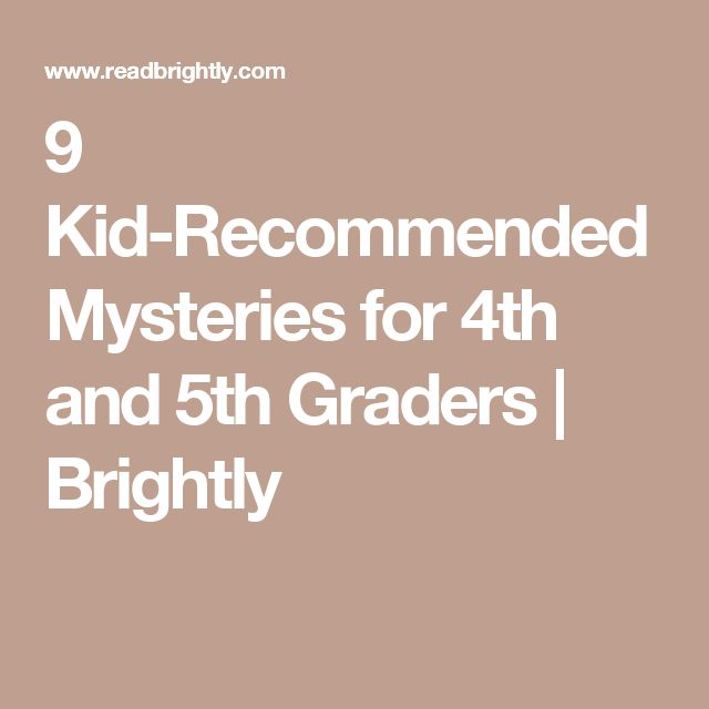 9 Kid-Recommended Mysteries for 4th and 5th Graders | Brightly