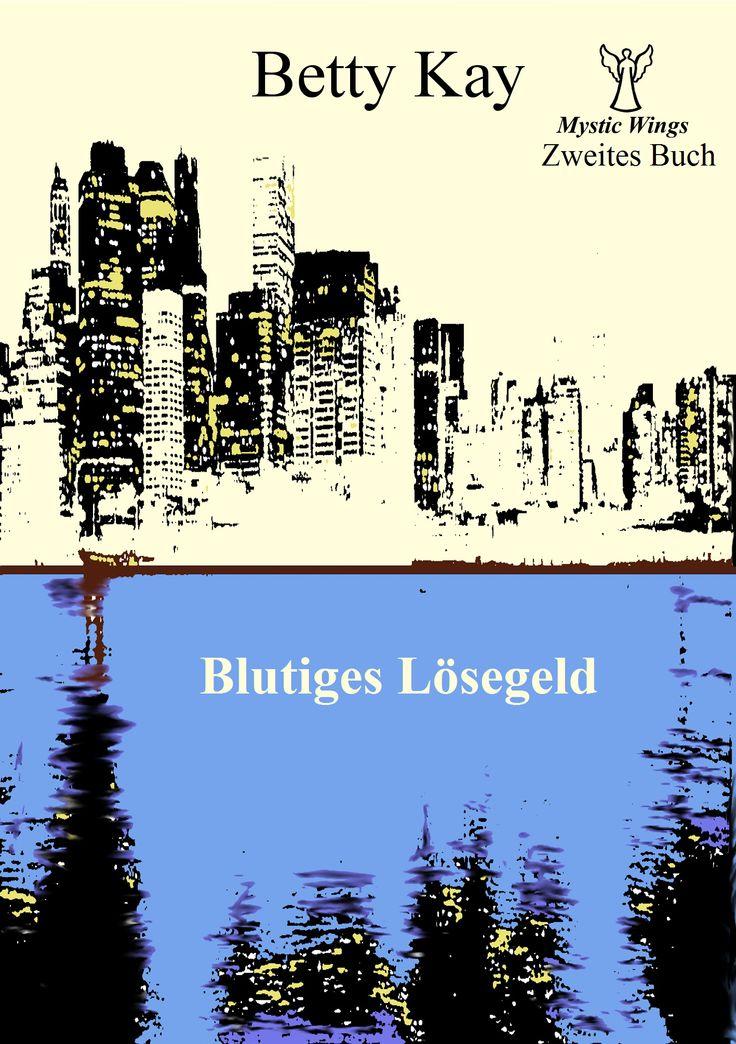 """Cover von """"Mystic Wings - Blutiges Lösegeld"""": zweites Buch der vierteiligen Mystery-Krimireihe"""