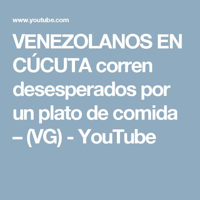 VENEZOLANOS EN CÚCUTA corren desesperados por un plato de comida – (VG) - YouTube