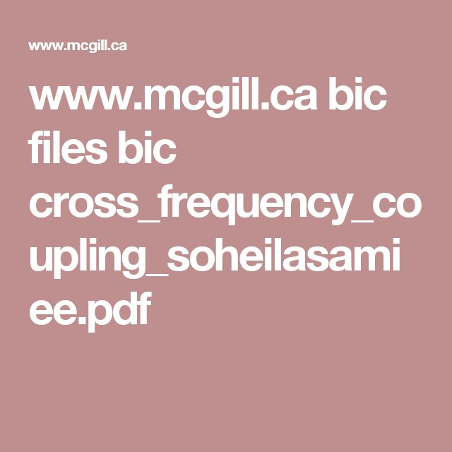 www.mcgill.ca bic files bic cross_frequency_coupling_soheilasamiee.pdf