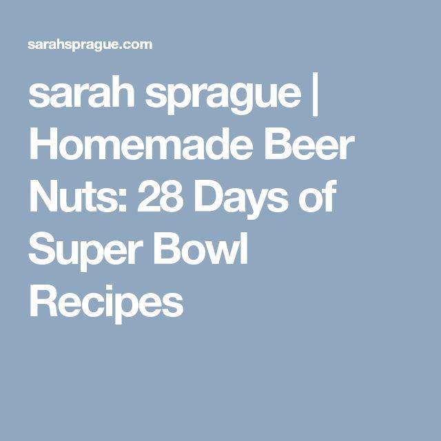 sarah sprague | Homemade Beer Nuts: 28 Days of Super Bowl Recipes