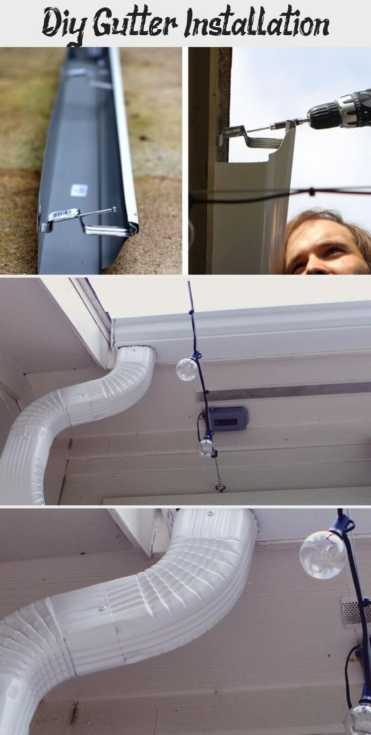 Gutter Installation In 2020 Diy Gutters How To Install Gutters Diy Home Improvement