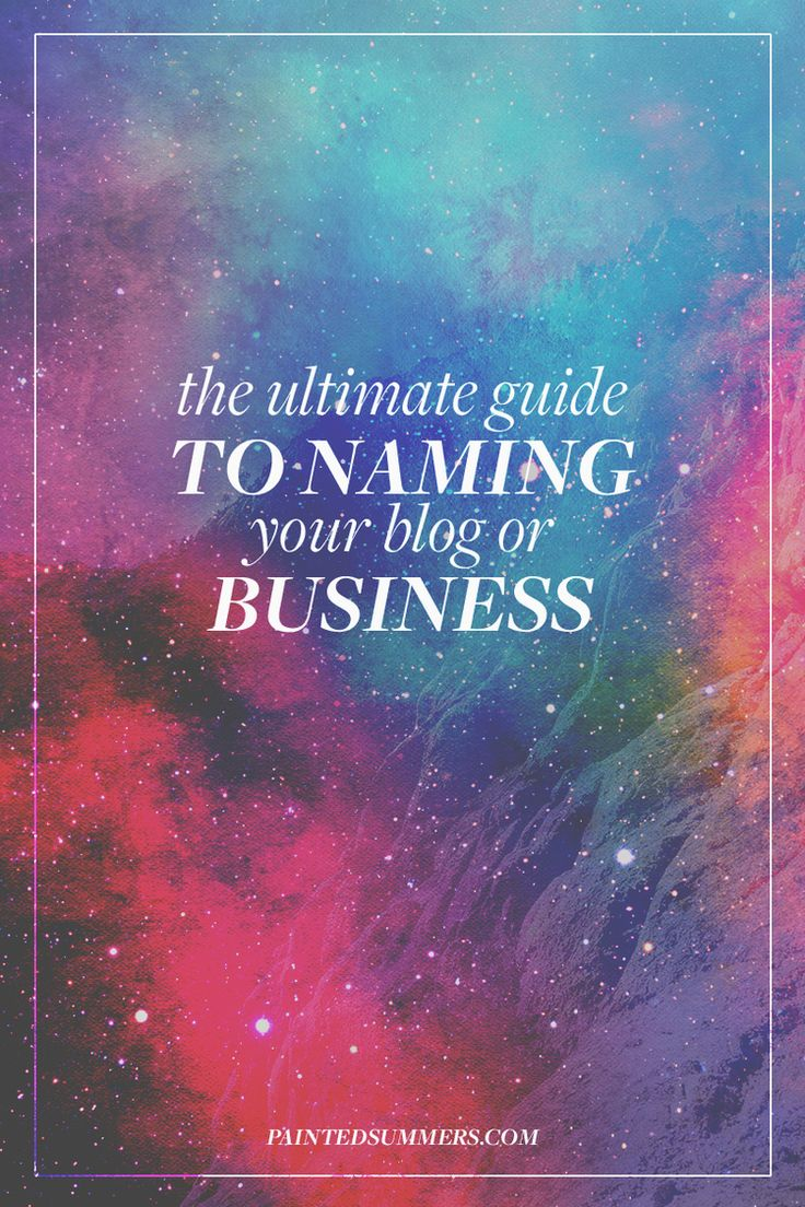 The Ultimate Guide to Naming Your Blog or Business + Free Worksheet — Painted Summers