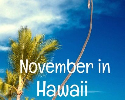What to know about vacation in Hawaii in November | Go Visit Hawaii