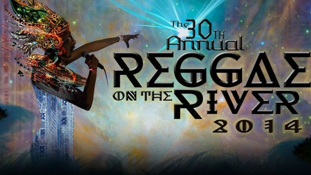 30th Annual Reggae on the River® Festival  July 31st to August 3rd, 2014  Humboldt County, CA