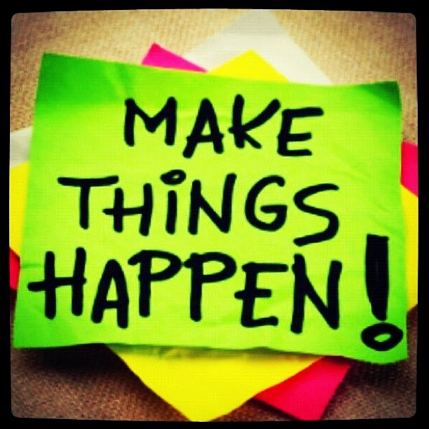 I Like Things To Happen Quote: Make Things Happen. #hawaiirehab #addiction #quote Www