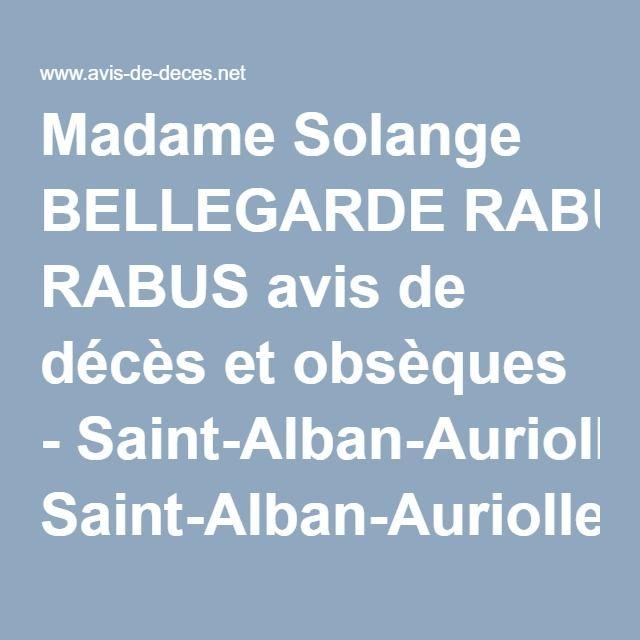 Madame Solange BELLEGARDE RABUS avis de décès et obsèques - Saint-Alban-Auriolles 07120 - Ardèche - Rhône-Alpes