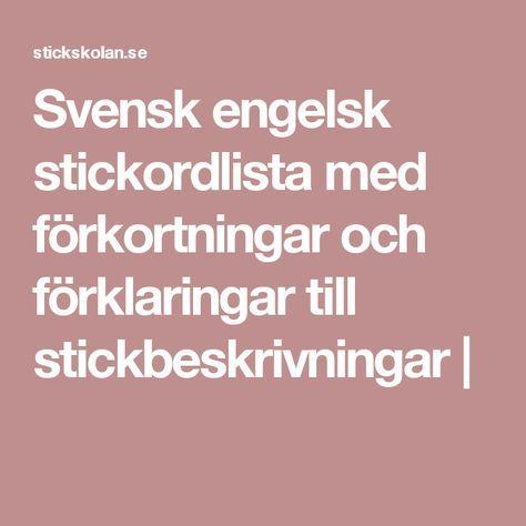 Svensk engelsk stickordlista med förkortningar och förklaringar till stickbeskrivningar |