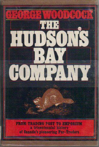 Hudson's Bay Company de George Woodcock https://www.amazon.ca/dp/0027932605/ref=cm_sw_r_pi_dp_x_HaU4ybZBCSS0X