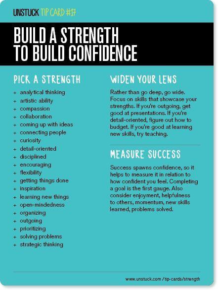 unstuck tip card #17: build a strength to build confidence. (scheduled via http://www.tailwindapp.com?utm_source=pinterest&utm_medium=twpin&utm_content=post83567643&utm_campaign=scheduler_attribution)