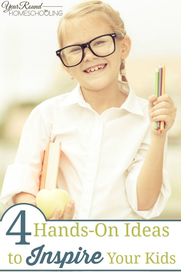 4 Hands-On Ideas to Inspire Your Kids - By Jacqueline Cromwell #Inspire #Kids #Homeschooling