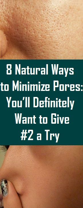 8 Natural Ways to Minimize Pores: You'll Definit…