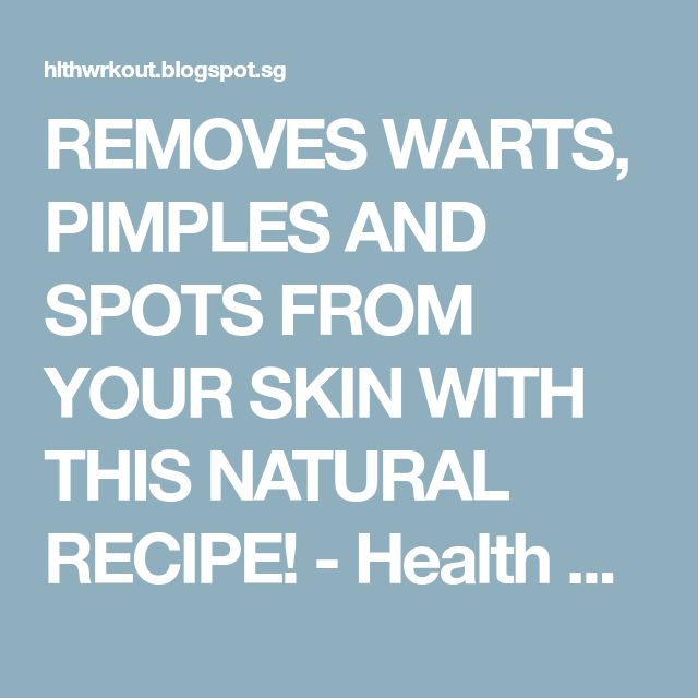 REMOVES WARTS, PIMPLES AND SPOTS FROM YOUR SKIN WITH THIS NATURAL RECIPE! - Health Craze