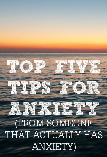 Top Five Tips For Anxiety (from someone that actually has anxiety)! Learn how to manage anxiety naturally
