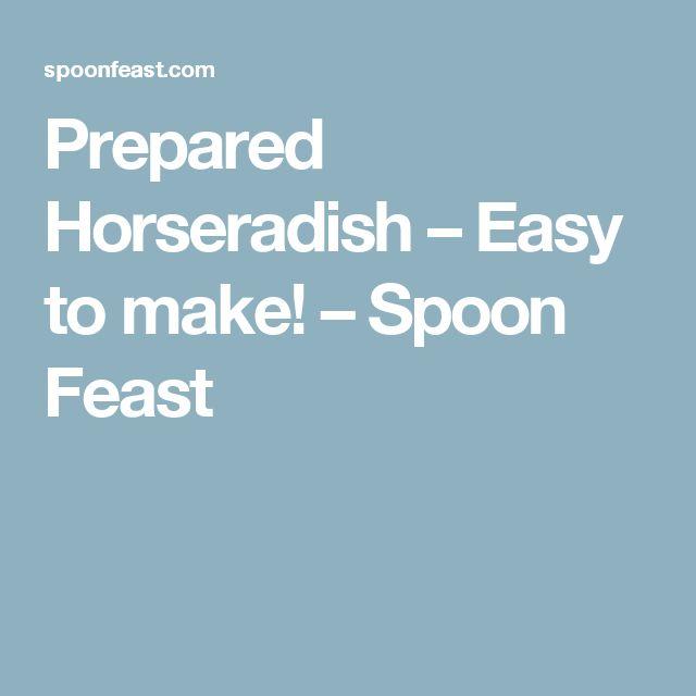 Prepared Horseradish – Easy to make! – Spoon Feast