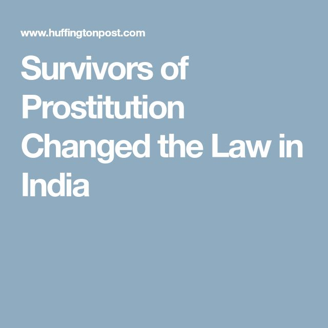 Survivors of Prostitution Changed the Law in India