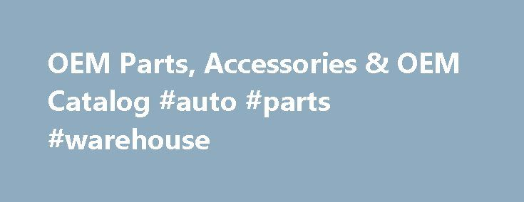 OEM Parts, Accessories & OEM Catalog #auto #parts #warehouse http://auto.remmont.com/oem-parts-accessories-oem-catalog-auto-parts-warehouse/  #auto parts catalog # Shop OEM Products Face it. Almost all people are brand-conscious. Nike, LV, Apple, Audi, BMW-these are just some of the biggest brand names that are known in all four corners of the world. Why do most people still make purchases from big brands even though they come with hefty price tags? [...]Read More...The post OEM Parts…