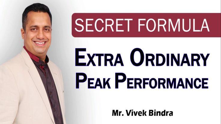 Secret Formula for Extra Ordinary Peak Performance by Mr Vivek Bindra Be...