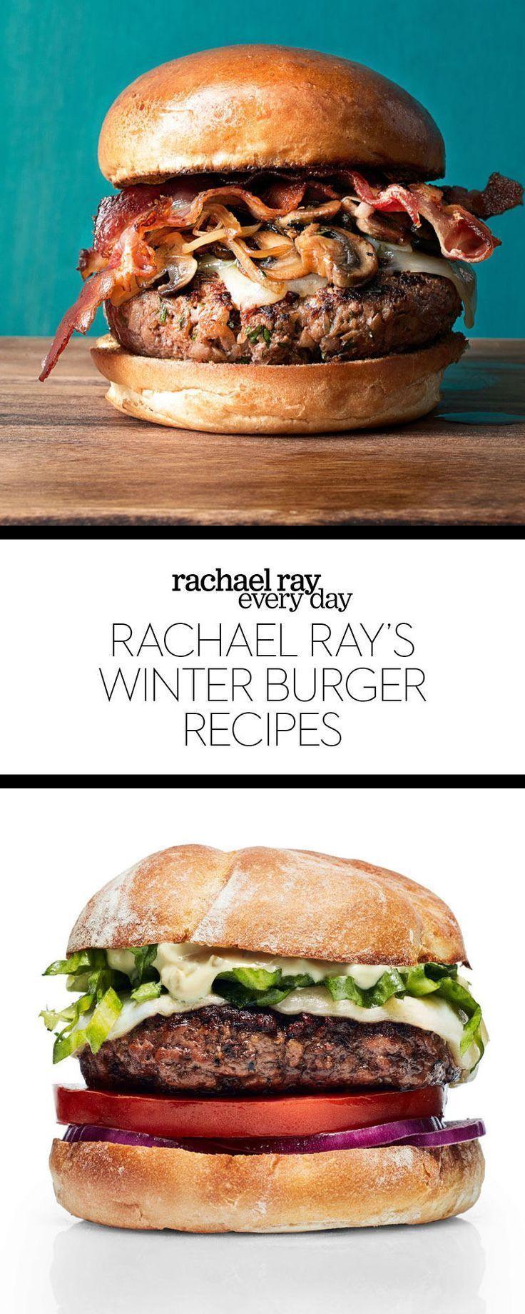Rachael Ray S Winter Burger Recipes Rachael Ray Every Day Burgers Dinnerrecipesrachaelray Burger Recipes Beef Healthy Burger Recipes Best Burger Recipe