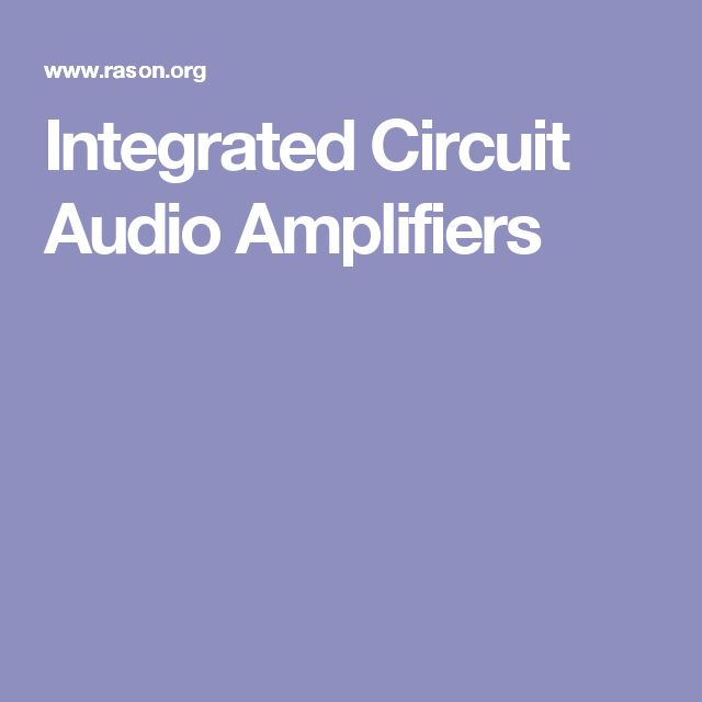 Integrated Circuit Audio Amplifiers