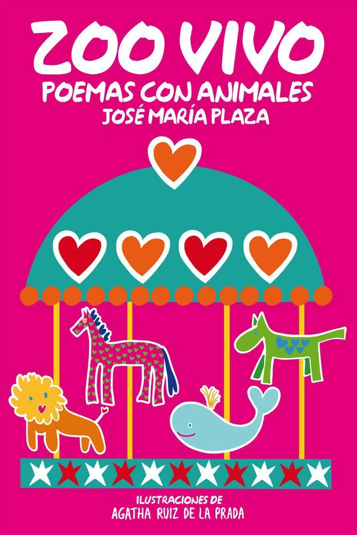 «Zoo vivo», de José Mª Plaza, es una explosión de alegría en verso y de color, gracias a las ilustraciones de Agatha Ruiz de la Prada (a partir de 7 años). http://www.veniracuento.com/