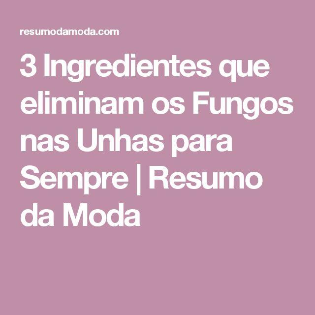 3 Ingredientes que eliminam os Fungos nas Unhas para Sempre | Resumo da Moda