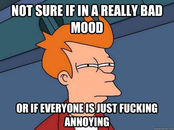 I feel like this so much lately !!! Lol I hope im not the only one:/