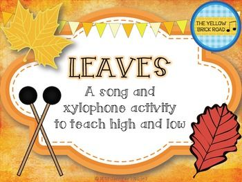 """This file is a resource to accompany Arvida Steen's """"Leaves"""". Students will participate in movement activities as they learn to differentiate high and low pitches using their bodies, their voices, and xylophones!  ***Sound file and sheet music are NOT included in this resource."""