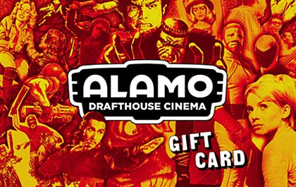 Buy an Alamo Drafthouse Cinema gift card. Always in good taste. Never expire.