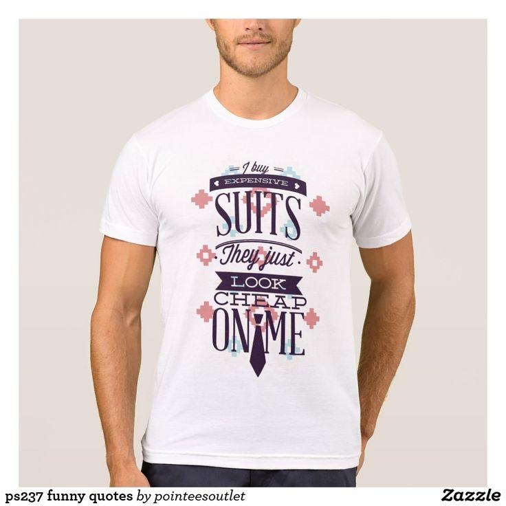 ps237 funny quotes tees #tees #tshirt #t-shirt #shirt #cool #clothing