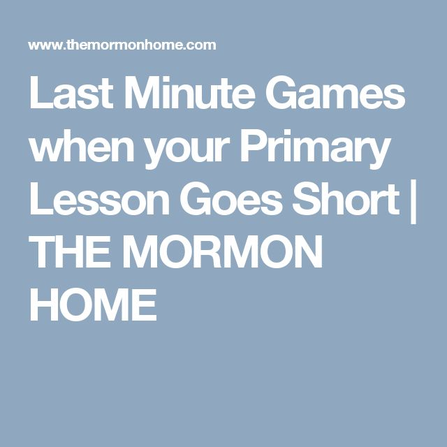 Last Minute Games when your Primary Lesson Goes Short | THE MORMON HOME
