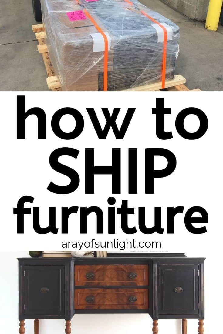 How To Ship Furniture A Ray Of Sunlight Furniture Business Plans Diy Furniture Redo Flipping Furniture