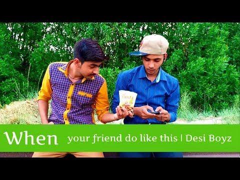 When your friend do like this | Desi Boyz