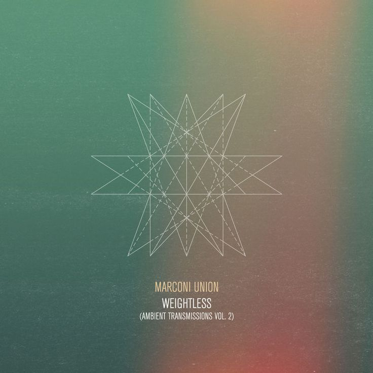 Weightless (Ambient Transmission Vol. 2) by Marconi Union