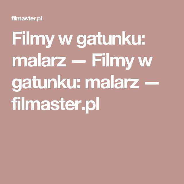 Filmy w gatunku: malarz — Filmy w gatunku: malarz — filmaster.pl