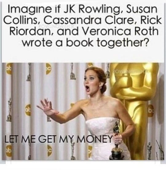Why is this not happening? <<< because all the characters would be dead by the end of the first book<<---this is so true it's tragic.