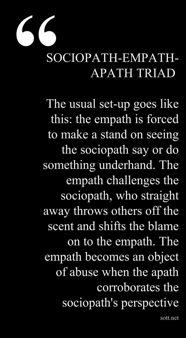 NAR- Sociopath-Apath/Empath Triad; triangulation is a common tool in the soc/narc arsenal..... Sounds like some people I know. Its never him always everyone else, couldn't be my brother, couldn't be my family. Pppssht.