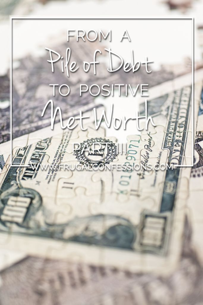 From a pile of debt to positive net worth: how we paid off our debt as a couple. | http://www.frugalconfessions.com/save-beyond-my-means/from-a-pile-of-debt-to-positive-net-worth-part-iii.php