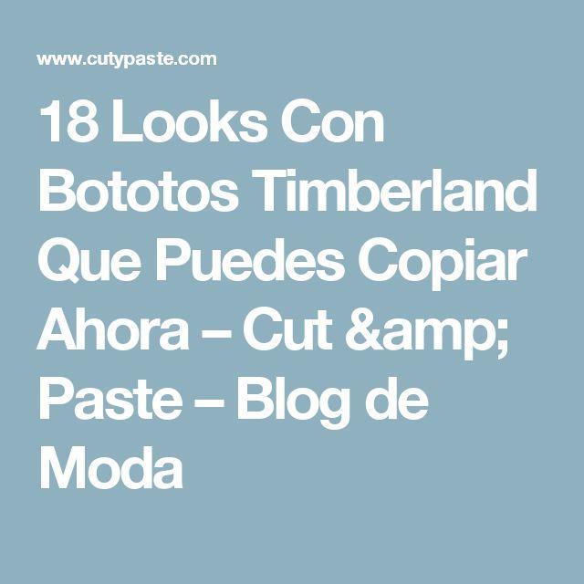 18 Looks Con Bototos Timberland Que Puedes Copiar Ahora – Cut & Paste – Blog de Moda