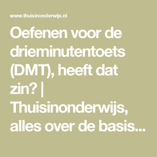 Oefenen voor de drieminutentoets (DMT), heeft dat zin?   Thuisinonderwijs, alles over de basisschool