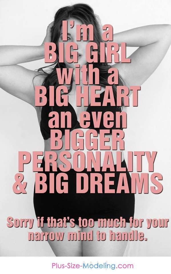 I'm a big girl...LOVE THIS....THOSE WHO CANT HANDLE ME,DONT NEED ME IN THEIR LIFE!!!