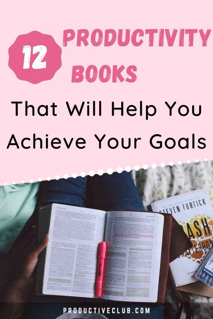 Productivity Books To Improve Your Time Management In 2020 Productivity Books Self Help Skills Personal Growth Motivation