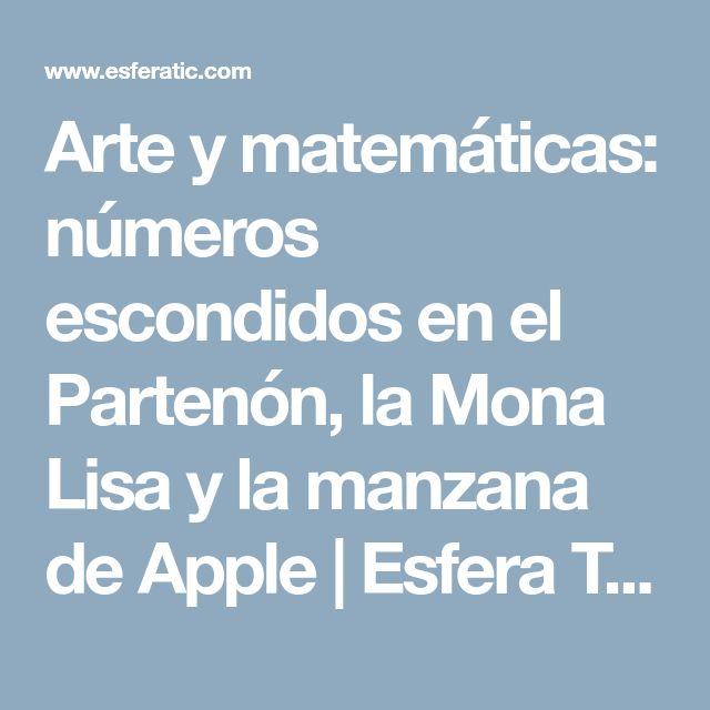 Arte y matemáticas: números escondidos en el Partenón, la Mona Lisa y la manzana de Apple   Esfera TIC