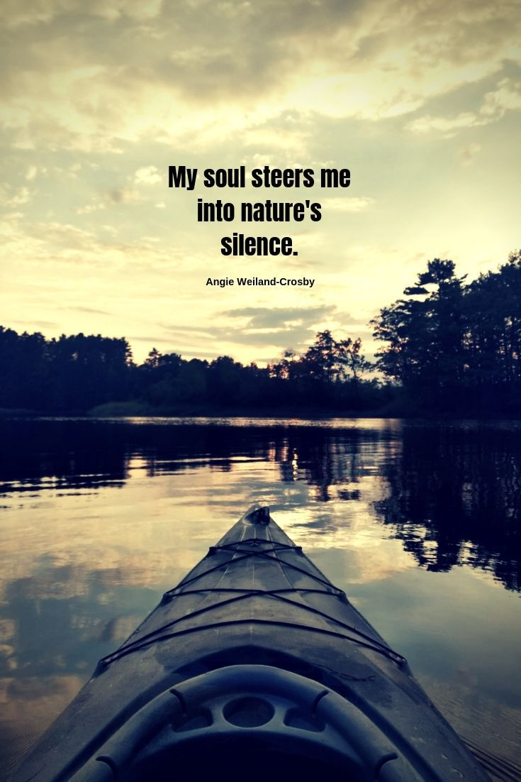 Time For Nature Mother Nature Quotes Kayaking Quotes Nature Quotes