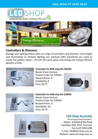 Manage your lighting effects with our range of controllers and dimmers. From bright task illumination to intimate lighting, our products offer everything you need to create the perfect mood.Contact us:LED Shop Australia,Shop 5 ,8 Redland Bay Road,City:Capalaba,State:QLD,Zip:4157,Phone:04 24990747,Web:http://www.led-shop.com.au  http://issuu.com/ledshop/docs/led-shop_-_controllers___dimmers