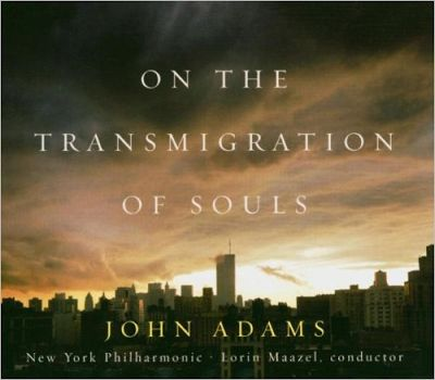 John Adams - On the Transmigration of Souls · | Classical ...