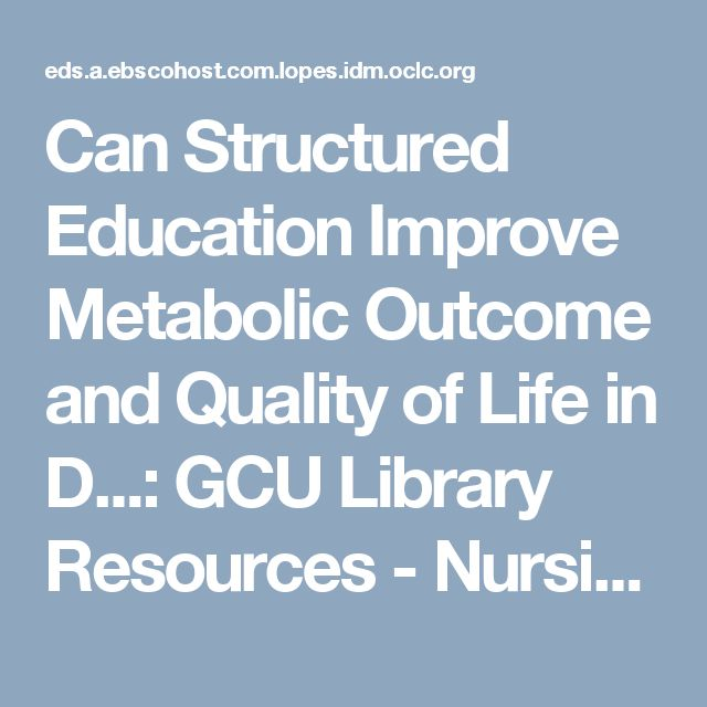 Can Structured Education Improve Metabolic Outcome and Quality of Life in D...: GCU Library Resources - Nursing & Health Sciences